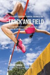 The Students Guidebook to Mental Toughness for Track and Field