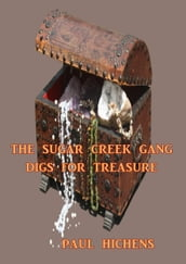 The Sugar Creek Gang Digs for Treasure
