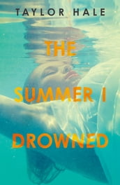 The Summer I Drowned