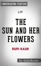 The Sun and Her Flowers: by Rupi Kaur   Conversation Starters