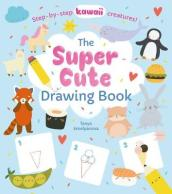 The Super Cute Drawing Book