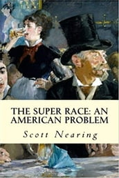 The Super Race: An American Problem