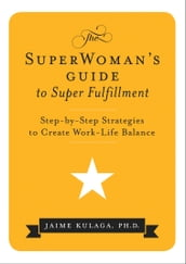 The SuperWoman s Guide to Super Fulfillment
