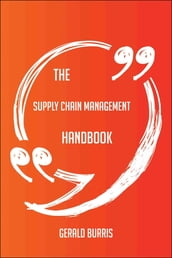 The Supply Chain Management Handbook - Everything You Need To Know About Supply Chain Management
