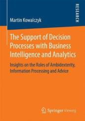 The Support of Decision Processes with Business Intelligence and Analytics