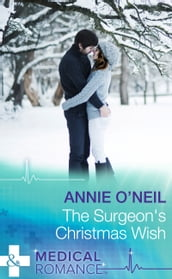 The Surgeon s Christmas Wish (Mills & Boon Medical)