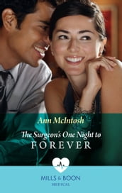 The Surgeon s One Night To Forever (Mills & Boon Medical)