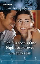 The Surgeon s One Night to Forever