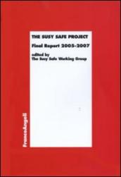 The Susy Safe Project. Final Report 2005-2007