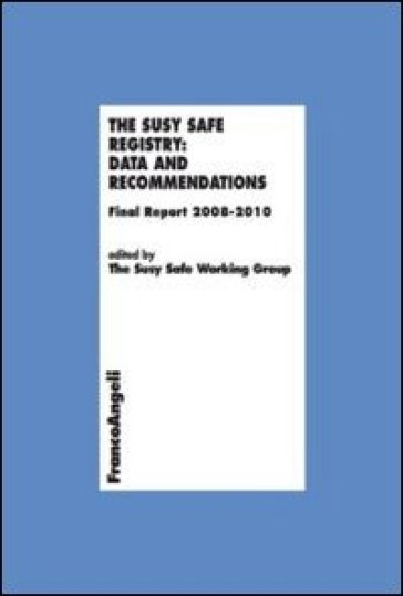 The Susy Safe registry: data and recommendations. Final Report 2008-2010
