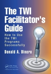 The TWI Facilitator s Guide
