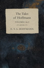 The Tales of Hoffmann, Volumes 1 & 2
