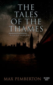 The Tales of the Thames (Thriller & Action Adventure Books - Boxed Set)