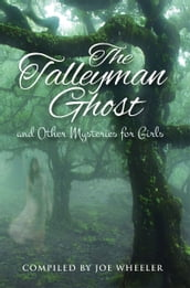 The Talleyman Ghost and Other Mysteries for Girls