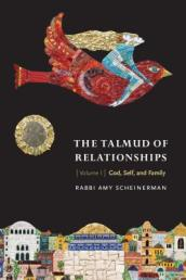 The Talmud of Relationships, Volume 1
