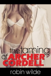 The Taming of Archer Cordell