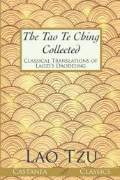 The Tao Te Ching Collected