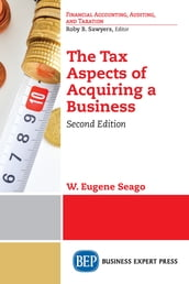 The Tax Aspects of Acquiring a Business, Second Edition