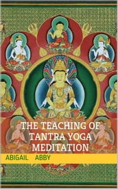 The Teaching of Tantra Yoga Meditation