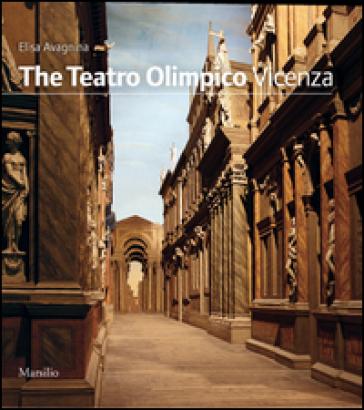 The Teatro Olimpico. Vicenza - Maria Elisa Avagnina |