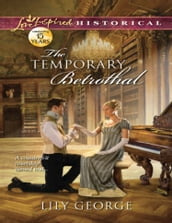The Temporary Betrothal (Mills & Boon Love Inspired Historical)