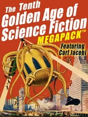 The Tenth Golden Age of Science Fiction MEGAPACK ®: Carl Jacobi