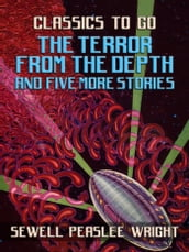 The Terror From The Depth and Five More Stories