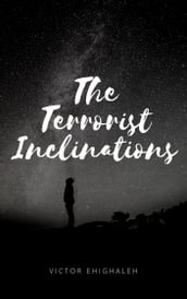 The Terrorist Inclinations