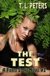 The Test, A Fierce Stone Novel #2