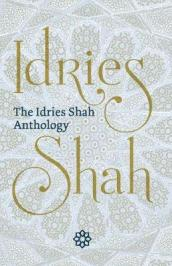 The The Idries Shah Anthology