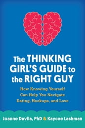 The Thinking Girl s Guide to the Right Guy