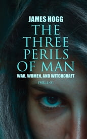 The Three Perils of Man: War, Women, and Witchcraft (Vol.1-3)