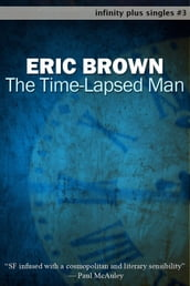 The Time-Lapsed Man