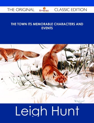 The Town Its Memorable Characters and Events - The Original Classic Edition