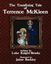 The Transfixing Tale of Terrence McKleen
