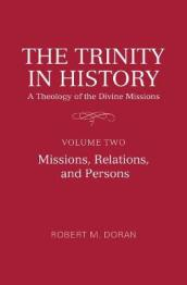 The Trinity in History: A Theology of the Divine Missions