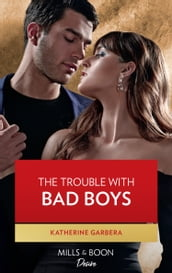The Trouble With Bad Boys (Mills & Boon Desire) (Texas Cattleman