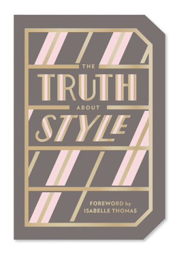 The Truth About Style: Quote Gift Book