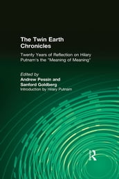 The Twin Earth Chronicles: Twenty Years of Reflection on Hilary Putnam s the Meaning of Meaning