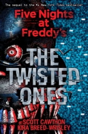 The Twisted Ones (Five Nights at Freddy s #2)
