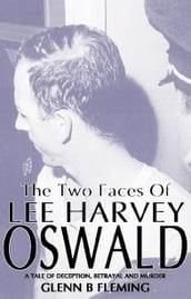 The Two Faces of Lee Harvey Oswald