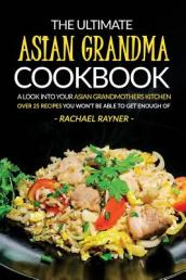 The Ultimate Asian Grandma Cookbook