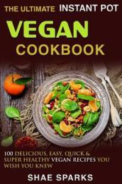 The Ultimate Instant Pot Vegan Cookbook