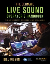 The Ultimate Live Sound Operator s Handbook