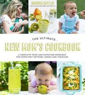 The Ultimate New Mom s Cookbook