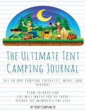 The Ultimate Tent Camping Journal