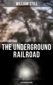 The Underground Railroad (Illustrated Edition)