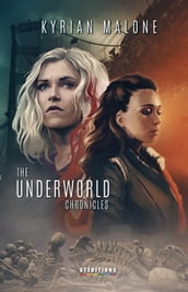 The Underworld Chronicles - Tome 1 Science-fiction lesbien