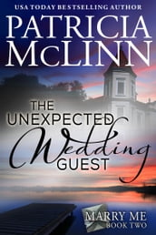 The Unexpected Wedding Guest (Marry Me Series)