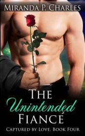 The Unintended Fiance (Captured by Love Book 4)